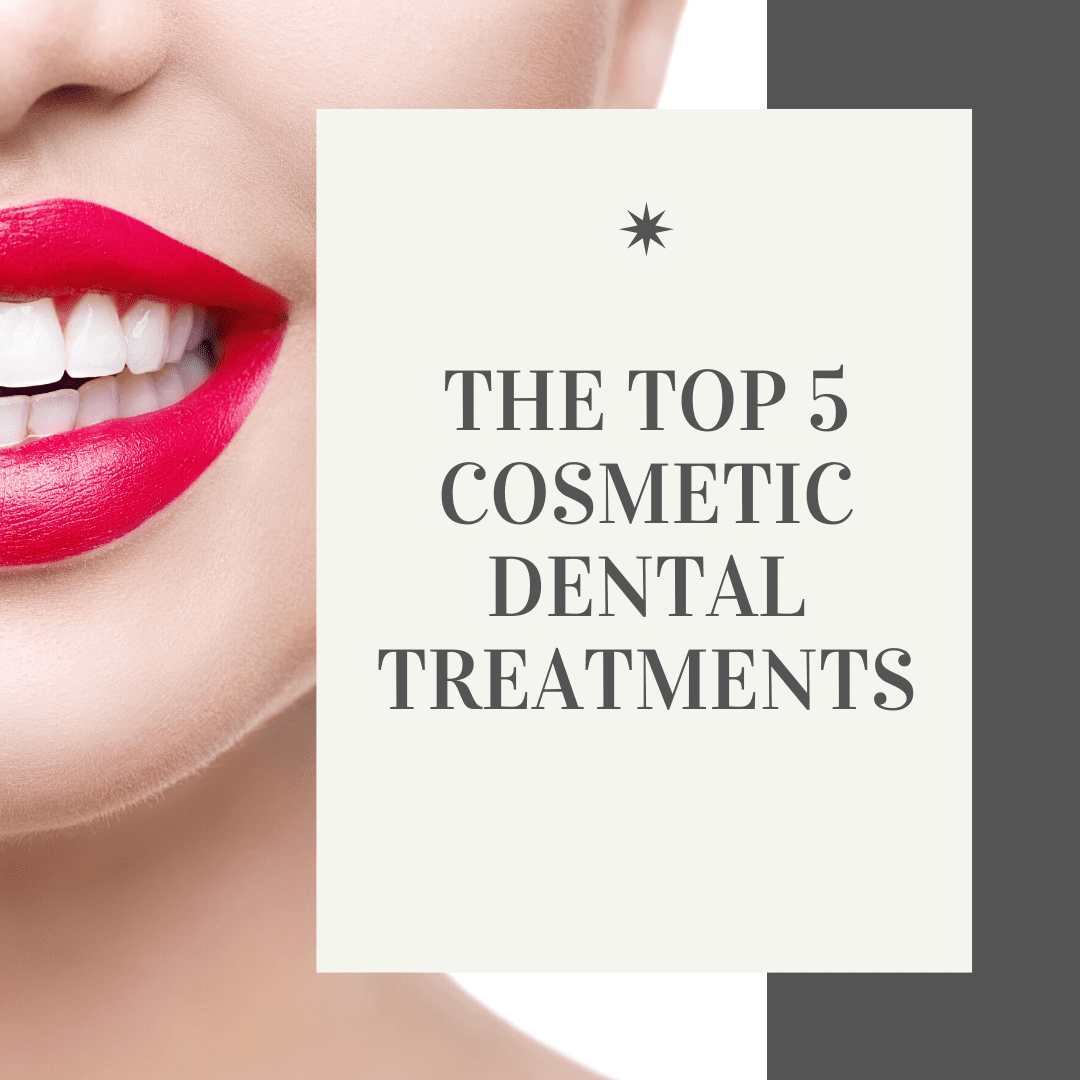 The Top 5 Cosmetic Dental Treatments